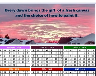 Every dawn brings the gift  of a fresh canvas and the choice of how to paint it - 2018 calendar poster