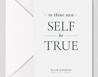 To thine own self be true - Shakespeare Quote Card