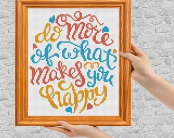 quote do more of what makes you happy cross stitch pdf pattern modern  phrase cross stitch beginner Easy Counted cross stitch Chart diy gift