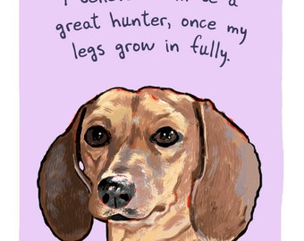 Brown Dachshund 5x7 Print of Original Painting with phrase