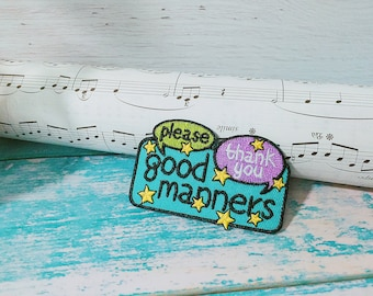 good manners patch/please/thank you/iron on patch/embroidered patch/patch for jacket/sew on patch/gorgeous/applique/best gift