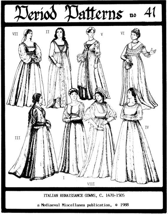 Italian Renaissance Gowns circa 1470-1505 Period Patterns