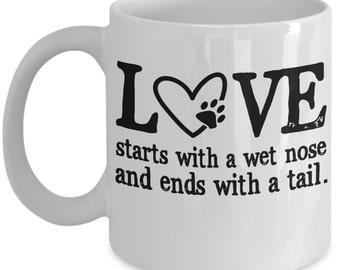 Dog Lover Mug - Wet Nose And Tail - Gift For Dog Owners