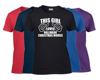 This Girl Loves Hallmark Christmas Movies Shirt Ladies T Shirt Women Christmas Movies