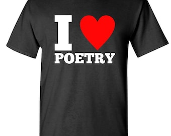 I (HEART) POETRY - t-shirt short or long sleeve your choice!
