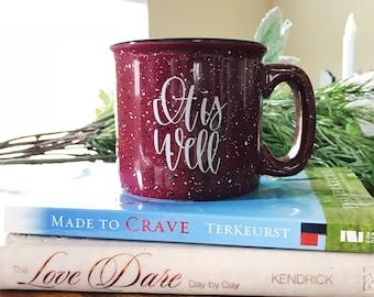 It Is Well Mug, Campfire Mug, Coffee Mug, Bible Verse Mug, Christian Mug, 15 oz Ceramic Mug, Maroon Mug, Girlfriend Gift Mug, Wife Gift Mug