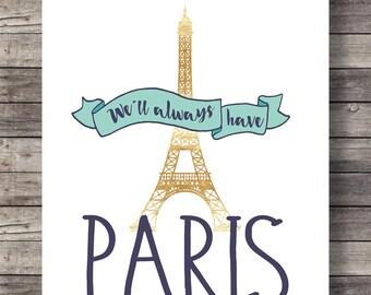 We'll always have Paris, Eiffel tower, art print, Geography, travel printable, aqua and gold, Capital, Paris France, wall art,