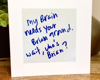 My brain needs your brain, unique card for him, Dyslexic love, Funny friendship card, you just get me, brain, cute thank you, sidesandwich