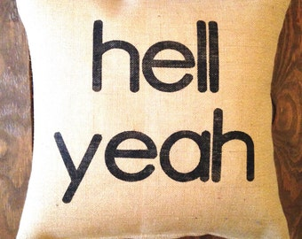 Hell Yeah, Hell Yeah Pillow, Positive Quote, Happy Quote Pillow, Hell Yeah Quote Pillow