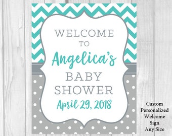 SALE Custom Personalized 8x10 Printable Baby Shower Welcome Sign with Turquoise and Gray Chevron Polka Dots - Features Mom-to-be's Name