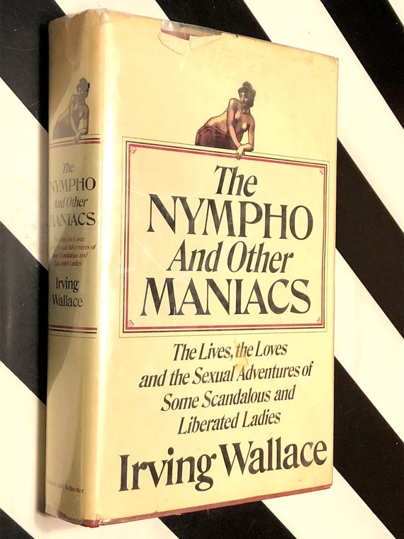 The Nympho and Other Maniacs by Irving Wallace (1971) first edition book