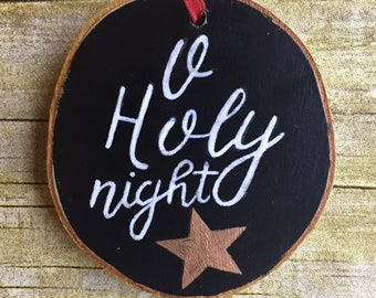 O Holy Night - READY TO SHIP Ornament | Christmas Ornament | Hand lettered