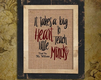 Teacher Gift | Personalized Burlap Print | It Takes a Big Heart to Teach Little Minds | Red Heart | School | #0112