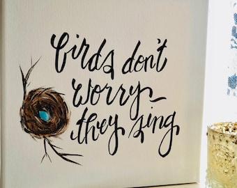 Birds Dont Worry 10x10 canvas