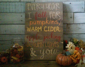 """Every Year I Fall For Pumpkins / Warm Cider / Apple Picking / Autumn Leaves and You Rustic wooden sign 12"""" x 17"""" wall hanging"""
