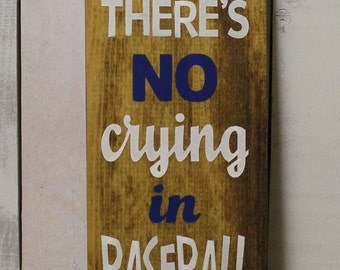 There's no CRYING in Baseball/Baseball Sign/Baseball Decor/Sports/Boys/Man Cave/Girl/Wood Sign/Team Colors/Father's Day/Male Gift/Boy's Room