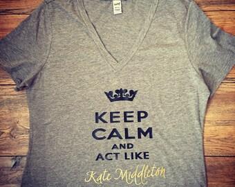 Kate Middleton| Keep Calm V-neck shirt