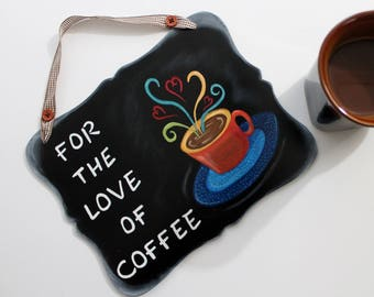 Coffee wall sign; Kitchen wall sign; Coffee kitchen Decor; Chalkboard sign: For the Love of Coffee; Wall Sign; Coffee quote; kitchen art