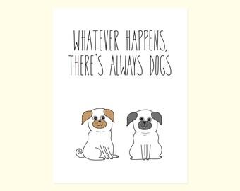 Cute Card, Encouragement, Congratulations, Sympathy Card, Dog Card, Pugs, Cute Friendship Card, Inspirational Card, Humor Card, New Job Card