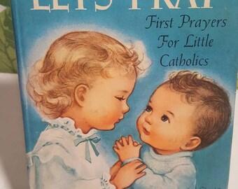 Vintage 1952 Lets Pray First Prayers For Little Catholics Childrens Book