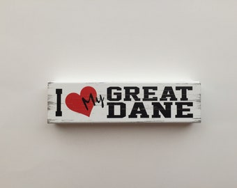I Love My Great Dane Rustic Wooden Block (6 Inches)