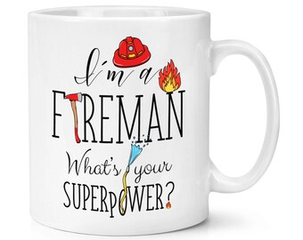 I'm A Fireman What's Your Superpower 10oz Mug Cup