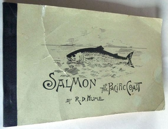 Salmon of the Pacific Coast -Reprint 1975 - by R.D. Hume - Curry County Oregon West Coast Fish Fishing