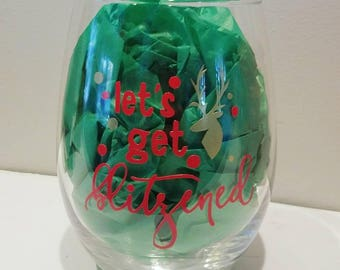 Let's get blitzened wine glass; holiday wine glass