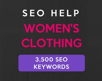 3,500+ SEO Keywords for Women's Clothing: Etsy Keyword List. SEO help for Etsy sellers, Etsy tags, Etsy relevancy. Top Google Keyword List
