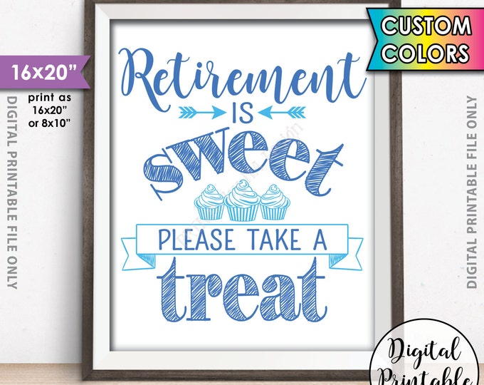 "Retirement Sign Retirement is Sweet Please Take a Treat Retirement Party Sweet Treat Cupcake Sign Custom Color 16x20"" PRINTABLE Dessert Sign"