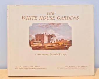 The White House Gardens- A History and Pictoral Record