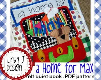 A Home for Max FELT QUIET Book .PDF Pattern