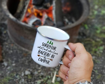 Funny Mug for Campers - Sorry for What I Said While Backing in Camper - Camp Coffee Mug - Funny Gift for Campers - RV Life Gift