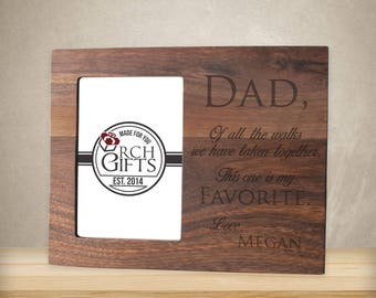 Personalized Dad of all the walks we have taken, This one is my favorite photo frame/Hardwood walnut/cherry/maple engraved picture frame