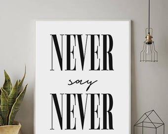Never Say Never, Inspirational Prints, Motivational Prints, Black and White Prints, Scandinavian Prints, Modern Art