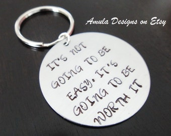 Its Not Going to be Easy Its Going to be Worth it Graduation Coin Gift Hand Stamped Key Chain