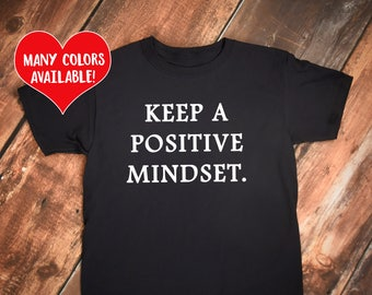 Positive Mindset, Positivity Shirts, Life Motto Shirts, Mindset Quotes, Stay Positive Quote, Success, Positivity Motto, Mental Health Quotes