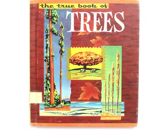 1954 True Book of Trees Vintage Childrens Hardcover Book Kids Educational