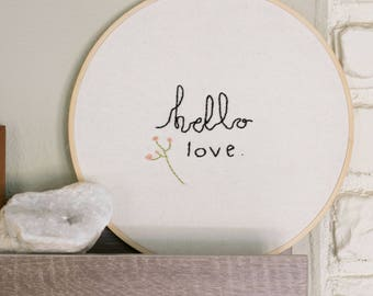 Hello Love - embroidery hoop