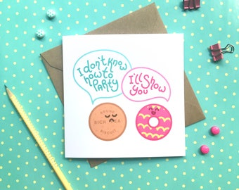 Funny birthday card - biscuit card, I don't know how to party, rich tea, party ring, cute card, boyfriend birthday card, friend birthday