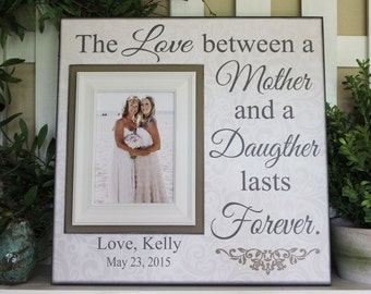 Mother of The Bride Present~ Mother Daughter ~ Gift to Mom ~Personalized Wedding Frame ~Thank You Gift From Bride ~ The Love Between- 16x16