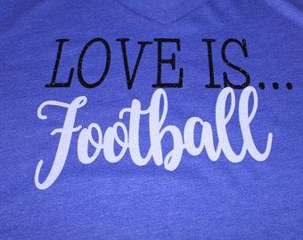 Love is Football Shirt, Football Shirt, Love Is Shirt, Football Mom Shirt, Football, Football Season, Football Tank, Woman's Football Shirt