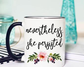 Nevertheless She Persisted Mug, Nevertheless She Persisted, Nevertheless Mug, She persisted Mug, Resist, Resist Mug, Womens Equality Mug
