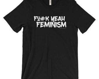 FUCK YEAH FEMINISM unisex graphic tees. Feminism tshirt. Social justice shirt. Girl power shirt. Badass feminist. Liberal tshirt.