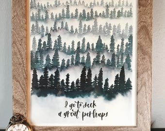 I go to seek a great perhaps | Forest Watercolor | Modern calligraphy | Handmade watercolor quote | Custom quote Option