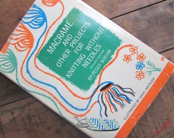 Macrame and Other Projects For Knitting Without Needles by Peggy Boehm