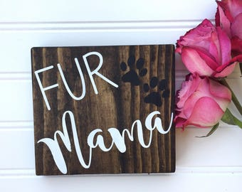 Fur Mama Sign | Fur Mama | Fur Baby | Dog Mom | Dog Wood Sign | Wood Dog Decor | Dog Sign | Pet Lover Gift | Dog Decor | Dog Sign | Dogs