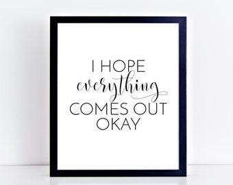 Funny Bathroom Sign - PRINTABLE poster - Bathroom Print - Funny Bathroom Quote I hope Everything Comes out - Square Print - Black and White