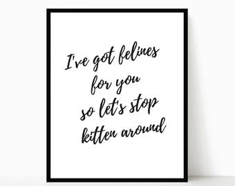 Printable Quote, Funny Cat Quote, Cat Print, Typography print, Cat Wall Art, Cat Lady Gift, Wall Decor, Cat Lover Gift, Love Quote