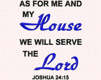 Instant Download Embroidery Design: Bible Verse Wall Art Inspirational Quote, Me and My House will Serve the LORD embroidery Wall Art 5x7